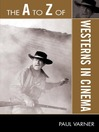 The A to Z of Westerns in Cinema (eBook)