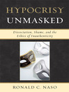 Hypocrisy Unmasked (eBook): Dissociation, Shame, and the Ethics of Inauthenticity