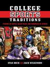 College Sports Traditions (eBook): Picking Up Butch, Silent Night, and Hundreds of Others