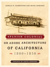 Spanish Colonial or Adobe Architecture of California (eBook): 1800-1850