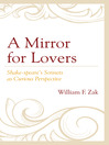 A Mirror for Lovers (eBook): Shake-speare's Sonnets as Curious Perspective