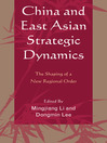 China and East Asian Strategic Dynamics (eBook): The Shaping of a New Regional Order