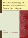 The Psychobiology of Trauma and Resilience Across the Lifespan (eBook)