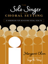 The Solo Singer in the Choral Setting (eBook): A Handbook for Achieving Vocal Health