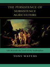 The Persistence of Subsistence Agriculture (eBook): Life Beneath the Level of the Marketplace