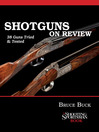 Shotguns on Review (eBook): 38 Guns Tried & Tested