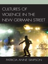 Cultures of Violence in the New German Street (eBook)