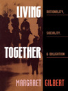 Living Together (eBook): Rationality, Sociality, and Obligation