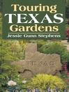 Touring Texas Gardens (eBook)