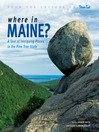 Where in Maine? (eBook): A Tour of Intriguing Places in the Pine Tree State