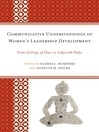 Communicative Understandings of Women's Leadership Development (eBook): From Ceilings of Glass to Labyrinth Paths