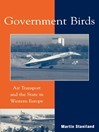 Government Birds (eBook): Air Transport and the State in Western Europe