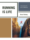 Running is Life (eBook): Transcending the Crisis of Modernity