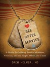 Sex after Service (eBook): A Guide for Military Service Members, Veterans, and the People Who Love Them