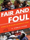 Fair and Foul (eBook): Beyond the Myths and Paradoxes of Sport