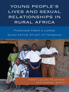Young People's Lives and Sexual Relationships in Rural Africa (eBook): Findings from a Large Qualitative Study in Tanzania