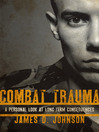 Combat Trauma (eBook): A Personal Look at Long-Term Consequences