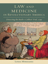 Law and Medicine in Revolutionary America (eBook): Dissecting the Rush v. Cobbett Trial, 1799