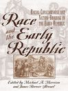 Race and the Early Republic (eBook): Racial Consciousness and Nation-Building in the Early Republic