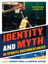 Identity and Myth in Sports Documentaries (eBook): Critical Essays