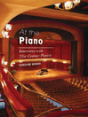 At the Piano (eBook): Interviews with 21st-Century Pianists