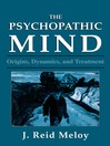 The Psychopathic Mind (eBook): Origins, Dynamics, and Treatment