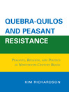 Quebra-Quilos and Peasant Resistance (eBook): Peasants, Religion, and Politics in Nineteenth-Century Brazil