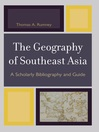 The Geography of Southeast Asia (eBook): A Scholarly Bibliography and Guide