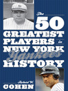 The 50 Greatest Players in New York Yankees History (eBook)