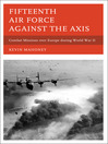 Fifteenth Air Force against the Axis (eBook): Combat Missions over Europe during World War II