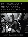 Spirit Possession in French, Haitian, and Vodou Thought (eBook): An Intellectual History