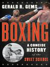 Boxing (eBook): A Concise History of the Sweet Science