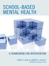 School-based Mental Health (eBook): A Framework for Intervention
