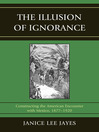 The Illusion Of Ignorance (eBook): Constructing the American Encounter with Mexico, 1877-1920