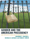 Gender and the American Presidency (eBook): Nine Presidential Women and the Barriers They Faced
