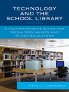 Technology and the School Library (eBook): A Comprehensive Guide for Media Specialists and Other Educators