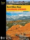 Best Hikes Near Colorado Springs (eBook)