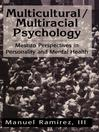 Multicultural/Multiracial Psychology (eBook): Mestizo Perspectives in Personality and Mental Health