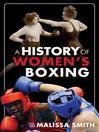 A History of Women's Boxing (eBook)