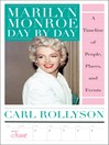 Marilyn Monroe Day by Day (eBook): A Timeline of People, Places, and Events