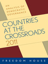 Countries at the Crossroads 2011 (eBook): An Analysis of Democratic Governance