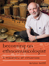 Becoming an Ethnomusicologist (eBook): A Miscellany of Influences