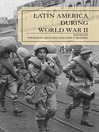 Latin America During World War II (eBook)