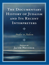 The Documentary History of Judaism and Its Recent Interpreters (eBook)