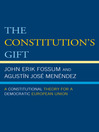 The Constitution's Gift (eBook): A Constitutional Theory for a Democratic European Union