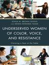 Underserved Women of Color, Voice, and Resistance (eBook): Claiming a Seat at the Table