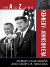 The A to Z of the Kennedy-Johnson Era (eBook)