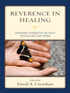 Reverence in the Healing Process (eBook): Honoring Strengths without Trivializing Suffering