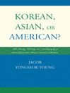 Korean, Asian, or American? (eBook): The Identity, Ethnicity, and Autobiography of Second-Generation Korean American Christians