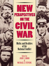 New Perspectives on the Civil War (eBook): Myths and Realities of the National Conflict